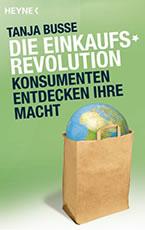 Dr. Tanja Busse: die Einkaufs-Revolution, Konsumenten entdecken ihre Macht